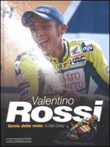 Valentino Rossi. Genio della moto