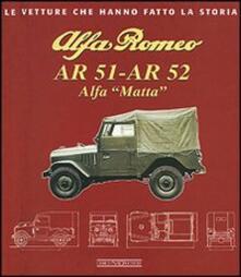 Vitalitart.it Alfa Romeo AR 51-AR 52. Alfa Matta. Ediz. illustrata Image
