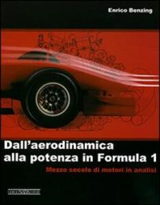 Dall'aerodinamica alla potenza in Formula 1 - Enrico Benzing - copertina