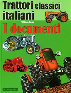 Trattori classici italiani. Vol. 1: I documenti. - William Dozza - copertina