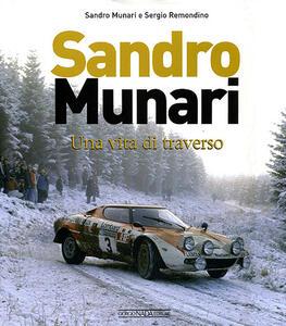 Sandro Munari. Una vita di traverso