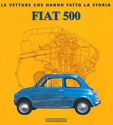 Fiat 500. Ediz. illustrata - Elvio Deganello - copertina
