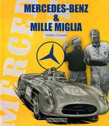 Mercedes Benz & Mille Miglia. Ediz. italiana e inglese - Andrea Curami - copertina