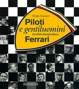 Piloti e gentiluomini. Gli eroi italiani della Ferrari - Sergio Cassano - copertina