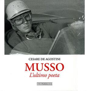 Musso. L'ultimo poeta - Cesare De Agostini - copertina