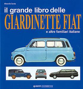 Il grande libro delle giardinette Fiat e altre familiari italiane - Alessandro Sannia - copertina