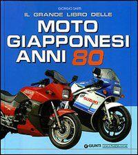 Il grande libro delle moto giapponesi anni Ottanta