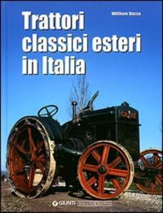 Trattori classici esteri in Italia - William Dozza - copertina