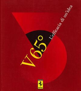 Ferrari V 65°. L'efficacia di un'idea. Ediz. multilingue - copertina