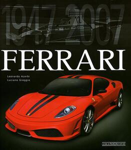 Ferrari 1947-2007. Ediz. lusso