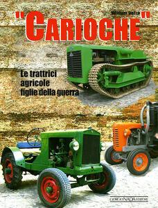 Carioche. Le trattrici agricole figlie della guerra - William Dozza - copertina
