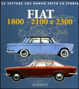Fiat 1800, 2100 e 2300 - Alessandro Sannia - copertina