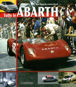 Tutte le Abarth - Elvio Deganello,Arturo Rizzoli - copertina