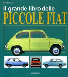 Il grande libro delle piccole Fiat - Alessandro Sannia - copertina
