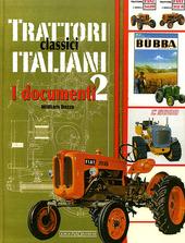 Trattori classici italiani. Vol. 2: I documenti.