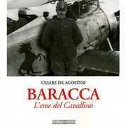 Libro Baracca. L'eroe del Cavallino Cesare De Agostini