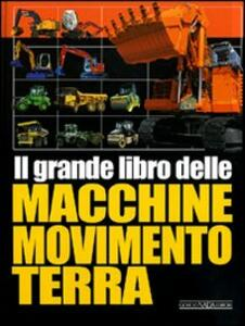 Il grande libro delle macchine movimento terra - copertina