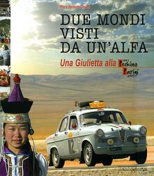 Radiospeed.it Due mondi visti da un'Alfa. Una Giuletta alla Pechino-Parigi (1907-2007) Image