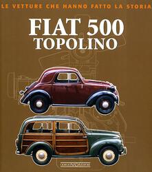 Equilibrifestival.it Fiat 500 Topolino. Ediz. illustrata Image