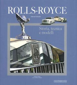 Rolls Royce. Storia, tecnica e modelli - Halwart Schrader - copertina