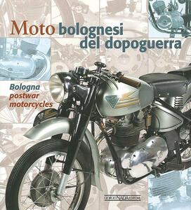 Moto bolognesi del dopoguerra - Antonio Campigotto,Maura Grandi,Enrico Ruffini - copertina