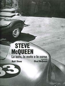 Steve McQueen. Le auto, le moto e le corse - Matt Stone - 2