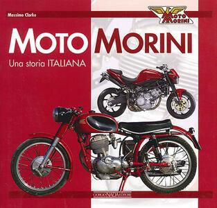Moto Morini. Una storia italiana - Massimo Clarke - copertina