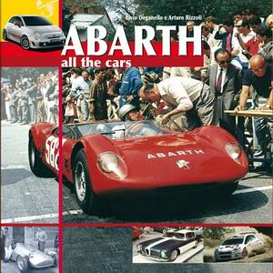 Abarth. All the cars - Elvio Deganello,Arturo Rizzoli - copertina