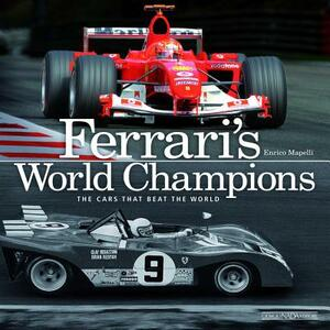 Ferrari's world champions. The cars that beat the world - Enrico Mapelli - copertina