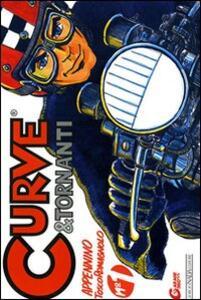 Curve & tornanti. Vol. 1: Appennino Tosco-Romagnolo. - Gianni Giorgi,Tommaso Pini - copertina
