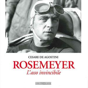 Rosemeyer. L'asso invincibile - Cesare De Agostini - copertina