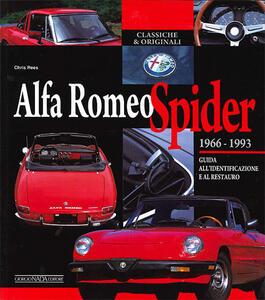 Alfa Romeo Spider 1966-1993. Guida all'identificazione e al restauro - Chris Rees - copertina
