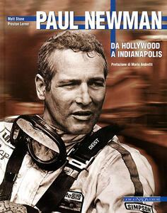Paul Newman. Da Hollywood a Indianapolis - Matt Stone,Preston Lerner - copertina