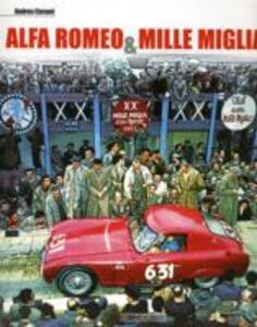 Alfa Romeo & Mille Miglia. Ediz. italiana e inglese