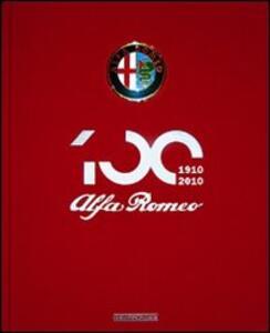 Alfa Romeo. Il libro ufficiale. Ediz. del centenario - copertina