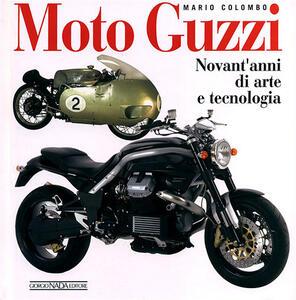 Moto Guzzi. Novant'anni di arte e tecnologia - Mario Colombo - copertina