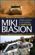 Miki Biasion. Storia inedita di un grande campione. Ediz. illustrata
