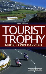 Tourist Trophy. Muori o viv...