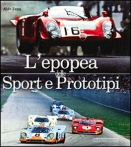 L' epopea delle sport e prototipi - Aldo Zana - copertina