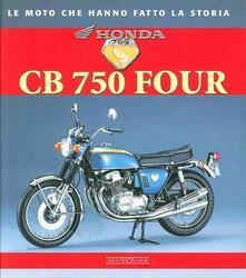 Milanospringparade.it Honda CB 750 Four. Ediz. illustrata Image