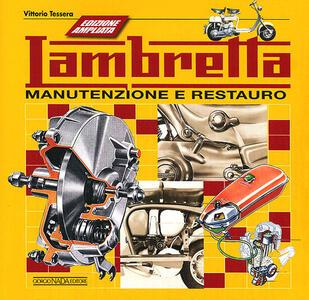 Lambretta. Manutenzione e restauro. Ediz. ampliata - Vittorio Tessera - copertina