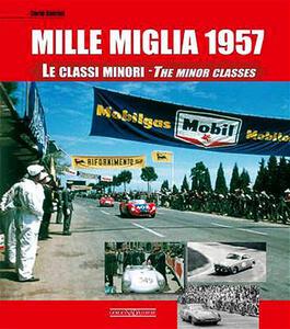 Mille Miglia 1957. Le classi minori-The minor classes. Ediz. italiana e inglese - Carlo Dolcini - copertina