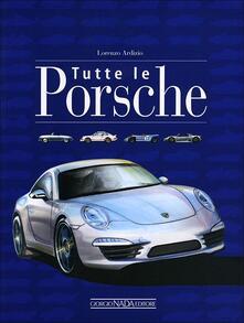 Ascotcamogli.it Tutte le Porsche. Ediz. illustrata Image