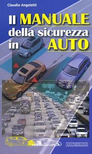 Il manuale della sicurezza in auto - Claudio Angeletti - copertina