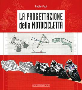 La progettazione della motocicletta - Fabio Fazi - copertina