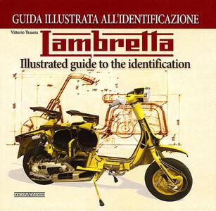 Lambretta. Guida illustrata all'identificazione. Ediz. italiana e inglese - Vittorio Tessera - copertina