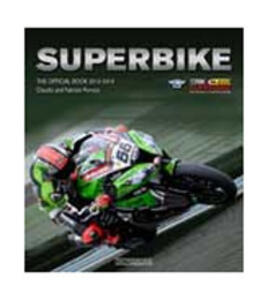Superbike 2013-2014. The official book - Claudio Porrozzi,Fabrizio Porrozzi - copertina