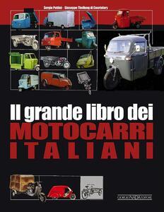 Il grande libro dei motocarri italiani - Sergio Puttini,Giuseppe Thellung - copertina