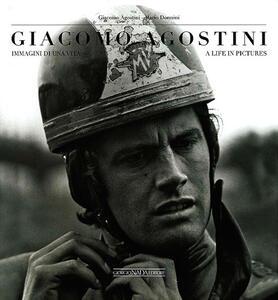 Giacomo Agostini. Immagini di una vita-A life in pictures - Giacomo Agostini,Mario Donnini - copertina