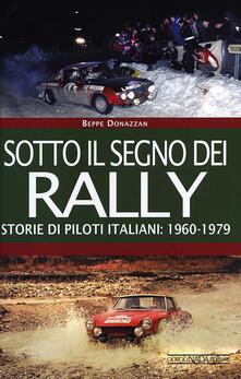 Sotto il segno dei rally. Storie di piloti italiani: 1960-1979.pdf